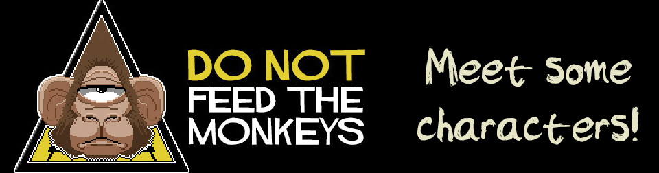 "Meet some of the characters of ""Do Not Feed The Monkeys"""